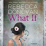 What If | Rebecca Donovan