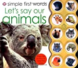 Simple First Words Let's Learn Our Animals, Roger Priddy, 0312506449