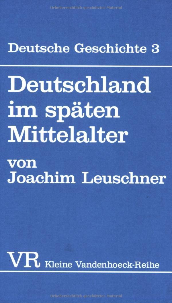 Deutsche Geschichte. Taschenbuchausgabe: Deutsche Geschichte: Deutschland im späten Mittelalter.: Bd 3 (Munchener Theologische Forschungen, Band 1410)