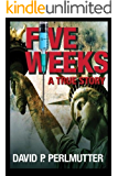 FIVE WEEKS by David P Perlmutter: First I had a gun in my back in London and then I was nearly left for dead in a Pennsylvania wood!