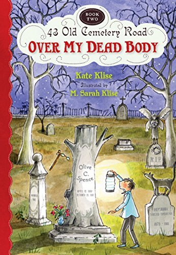 Over My Dead Body (43 Old Cemetery Road) by Kate Klise (2011-09-06) (Body Old 09)