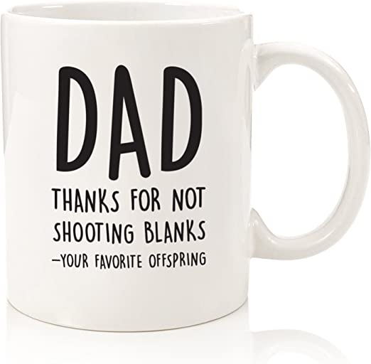 Amazon Com Dad Shooting Blanks Funny Coffee Mug Best Christmas Gifts For Dad Men Unique Xmas Dad Gag Gifts From Son Daughter Kids Cool Birthday Present Ideas For Father Man