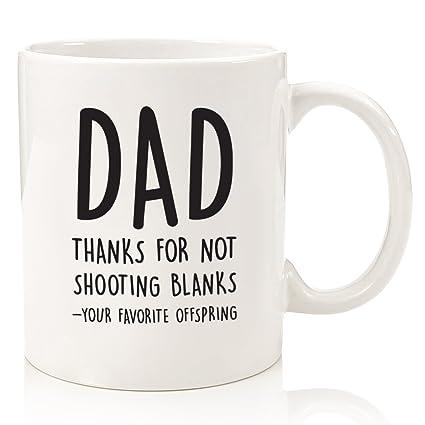 Thanks For Not Shooting Blanks Funny Dad Mug