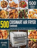 CUISINART AIR FRYER Cookbook: 500