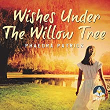Wishes Under the Willow Tree Audiobook by Phaedra Patrick Narrated by Martson York