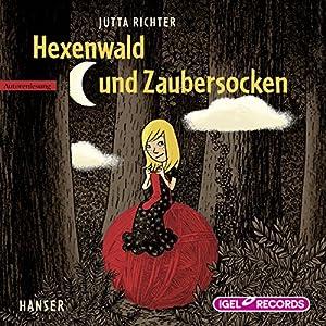 Hexenwald und Zaubersocken Hörbuch