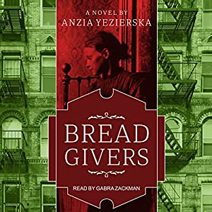 Bread Givers Audiobook
