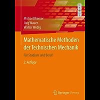 Mathematische Methoden der Technischen Mechanik: Für Studium und Beruf