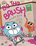Be the Brush Doodle Book (The Amazing World of Gumball)