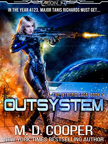 Outsystem: A Military Science Fiction Space Opera Epic (Aeon 14: The Intrepid Saga Book 1) ()