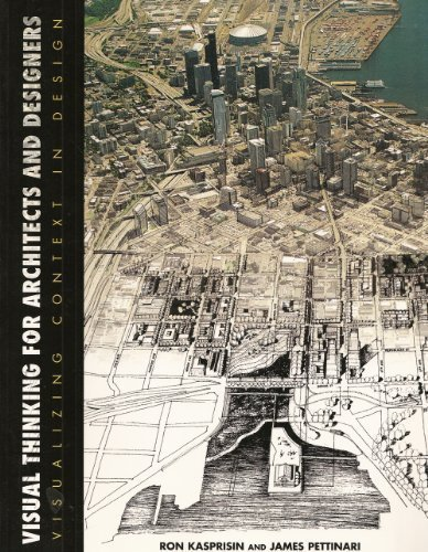 Visual Thinking for Architects and Designers: Visualizing Context in Design (Architecture)