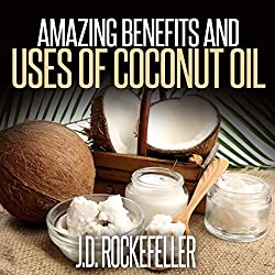 Amazing Benefits and Uses of Coconut Oil