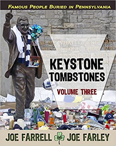 Keystone Tombstones Volume Three: Famous Graves Found in Pennsylvania: Volume 3