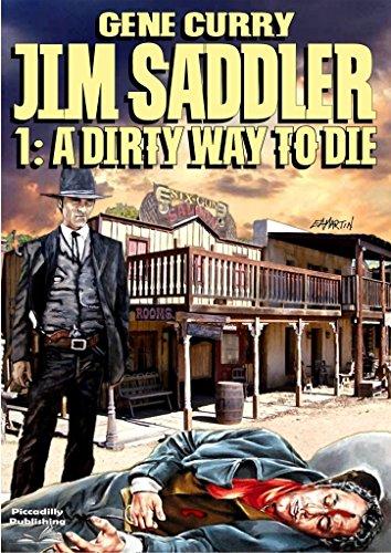 Jim Saddler 1 A Dirty Way To Die A Jim Saddler Western Kindle