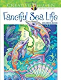 #7: Creative Haven Fanciful Sea Life Coloring Book (Adult Coloring)