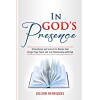 In God's Presence: A devotional and Journal for women that brings hope peace and true relationship with God