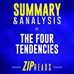 Summary & Analysis of The Four Tendencies: The Indispensable Personality Profiles That Reveal How to Make Your Life Better (and Other People's Lives...Too): A Guide to the Book by Gretchen Rubin | ZIP Reads