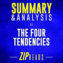 Summary & Analysis of The Four Tendencies: The Indispensable Personality Profiles That Reveal How to Make Your Life Better (and Other People's Lives...Too): A Guide to the Book by Gretchen Rubin Audiobook by ZIP Reads Narrated by Lisa Negron