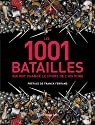 Les 1001 batailles qui ont changé le cours de l'histoire par Grant