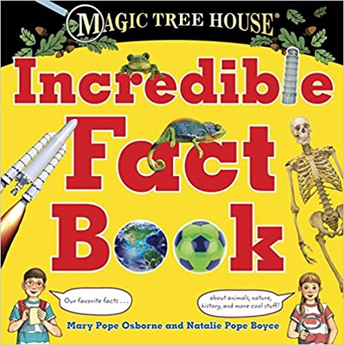 Magic Tree House Incredible Fact Book: Our Favorite Facts about Animals, Nature, History, and More Cool Stuff! (Stepping Stone Books)