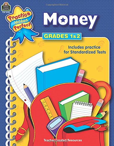 Money Grades 1-2 (Practice Makes Perfect (Teacher Created Materials)) (Teacher Resource Book Material)
