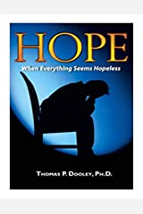 Hope: When Everything Seems Hopeless Kindle Edition