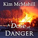 A Dose of Danger Audiobook by Kim McMahill Narrated by Cynthia Hemminger