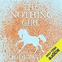 The Nothing Girl: The Frogmorton Farm Series, Book 1 Hörbuch von Jodi Taylor Gesprochen von: Lucy Price-Lewis