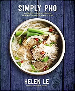 Simply pho a complete course in preparing authentic vietnamese simply pho a complete course in preparing authentic vietnamese meals at home helen le 9781631063701 amazon books forumfinder Choice Image