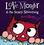 Love Monster and the Scary Something (Love Monster 4)