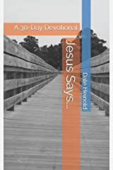 Jesus Says...: A 30-Day Devotional Paperback