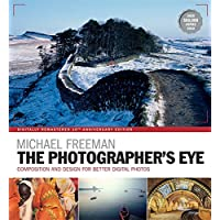 The Photographer's Eye: Composition and Design for Better Digital Photographs