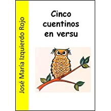 Cinco cuentinos en versu (Spanish Edition) Aug 21, 2011