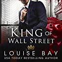 King of Wall Street Audiobook by Louise Bay Narrated by Andi Arndt, Sebastian York