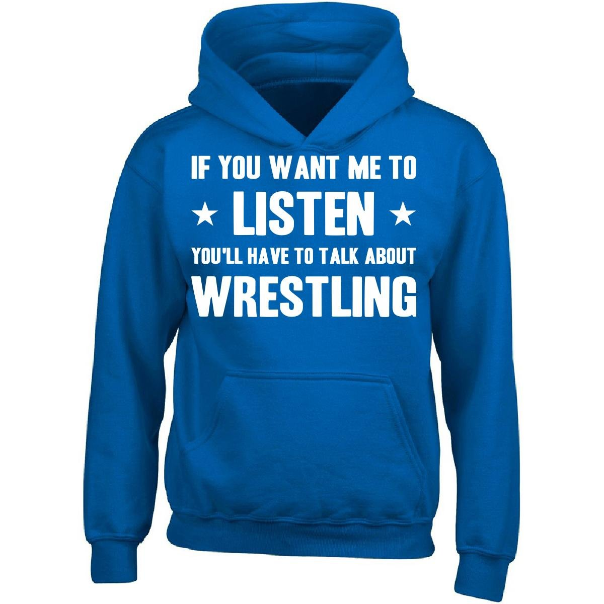 Esparosa If You Want Me To Listen You'll Have To Talk About Wrestling - Adult Hoodie