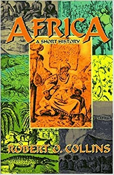 Book Africa: A Short History by Robert O. Collins (2005-10-01)