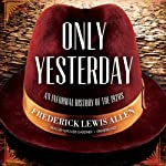Only Yesterday: An Informal History of the 1920s | Frederick Lewis Allen