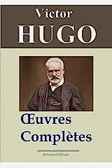 Victor Hugo: Oeuvres complètes - 122 titres (Annotés et illustrés) - Arvensa Editions (French Edition) Kindle Edition