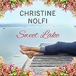 Sweet Lake: Sweet Lake, Book 1 | Christine Nolfi