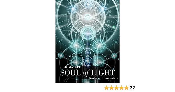 Amazon Com Soul Of Light Works Of Illumination 9780835609043 Sipe Joma Libros