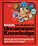 Men's Health The Big Book of Uncommon Knowledge:Clever Hacks for Navigating Life with Skill and Swagger!