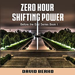 Zero Hour Shifting Power (Before the End Book 1) by [Berko, David]