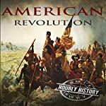 American Revolution: A History from Beginning to End: One Hour History Revolution, Book 2 | Hourly History