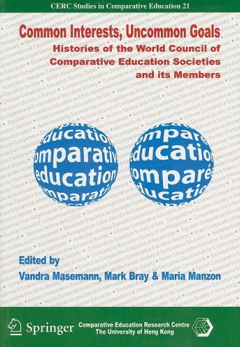 962809310X - Vandra Masemann; Mark Bray; Maria Manzon: Common Interests, Uncommon Goals: Histories of the World Council of Comparative Education Societies and Its Me - Book