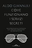 Come funzionano i servizi segreti: Dalla tradizione dello spionaggio alle guerre non convenzionali del prossimo futuro