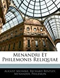 Menandri et Philemonis Reliquiae, August Meineke and Richard Bentley, 1143760662