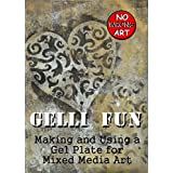 Gelli Fun: Making and Using a Gel Plate for Mixed Media Art (No Wrong Art)