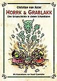 Horrk und Grablakk: Eine Orkgeschichte in sieben Schandtaten