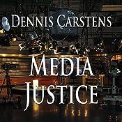 Media Justice: Marc Kadella Legal Mysteries, Book 3 | Dennis Carstens