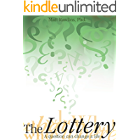 The Lottery: A Question can Change a Life. (English Edition)